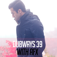Dubways - 'Episode 39'