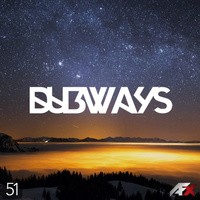 Dubways - 'Episode 51'