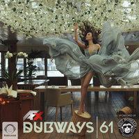 Dubways - 'Episode 61'