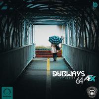 Dubways - 'Episode 64'