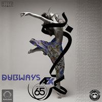 Dubways - 'Episode 65'