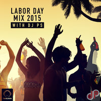 Labor Day Mix 2015 - 'DJ PS'