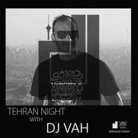 Tehran Night - 'DJ VAH'